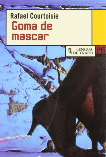 Goma de mascar/ Gum (Nueva biblioteca/ New Library) (Spanish Edition) - Courtoisie, Rafael