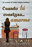 img - for Cuando t  consigas... amarme. (Spanish Edition) book / textbook / text book