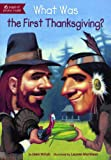 What Was The First Thanksgiving? (Turtleback School & Library Binding Edition)