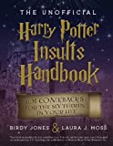 The Unofficial Harry Potter Insults Handbook: 101 Comebacks For The Slytherin In Your Life