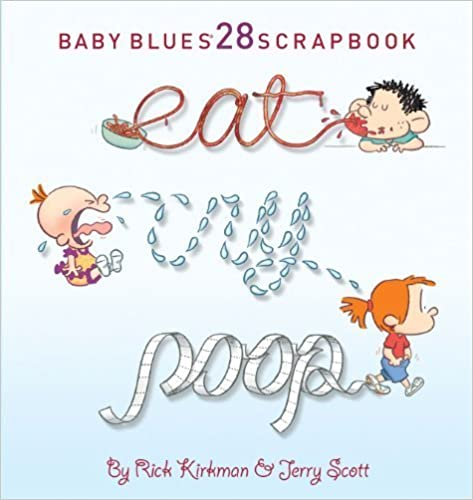 Book Eat, Cry, Poop (Baby Blues Scrapbook) by Jerry Scott (2011-11-15)