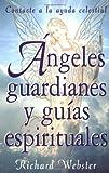 Ángeles Guardianes y Guías Espirituales: Contacte a la Ayuda Celestial