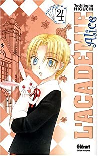L'Académie Alice, Tome 4 par Tachibana Higuchi