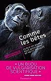 comme les b?tes ce que les animaux nous apprennent de notre sexualit? science populai french edition
