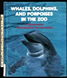 Whales, Dolphins and Porpoises in the Zoo, Roland Smith, 1562943189
