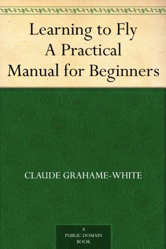 Learning to fly a practical manual for beginners claude grahame learning to fly a practical manual for beginners by grahame white claude fandeluxe Images