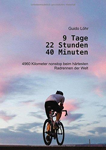 9 Tage 22 Stunden 40 Minuten: 4960 Kilometer nonstop beim härtesten Radrennen der Welt