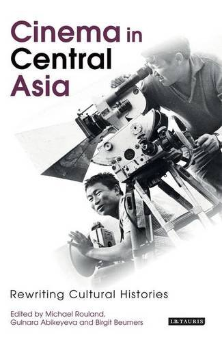 Cinema in Central Asia: Rewriting Cultural Histories (KINO: The Russian Cinema (Paperback)) (History Of Russia Central Asia compare prices)