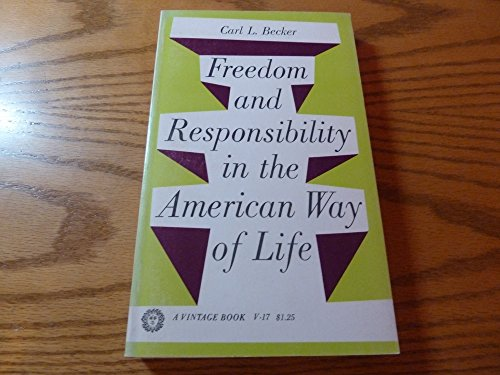 Freedom and responsibility in the American way of life;: Five lectures delivered on the William W. Cook Foundation at the University of Michigan, December 1944