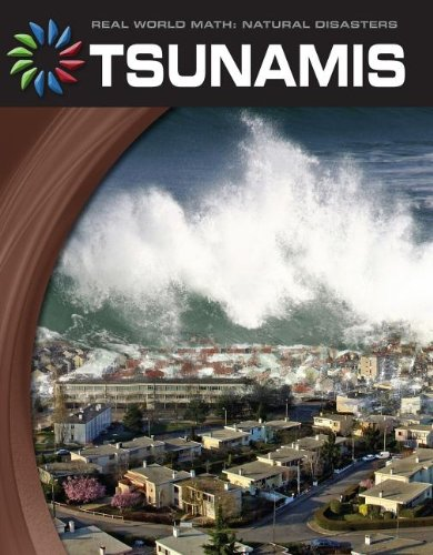 Read Online Tsunamis (21st Century Skills Library: Real World Math: Natural Disasters) ebook