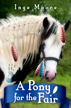 A Pony For The Fair (The Gypsy Pony Book 1) by [Moore, Inge]