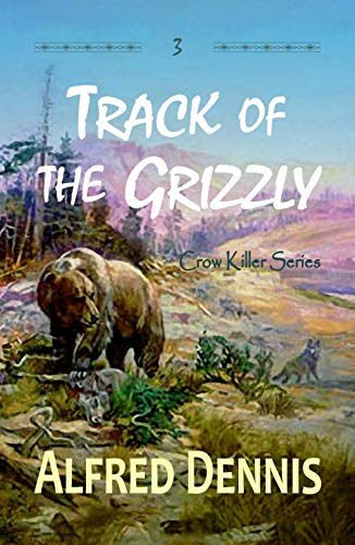 Track of the Grizzly (Crow Killer Series Book 3)
