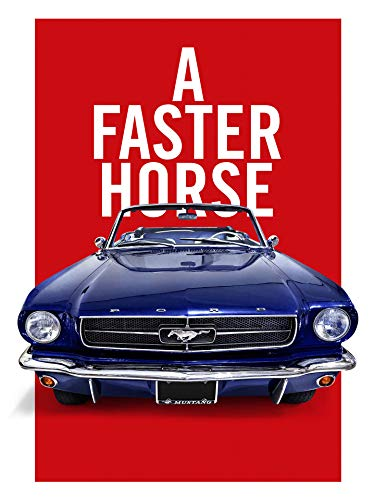 A Faster Horse (Best Mustang Ever Built)