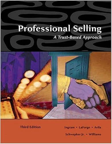 Amazon Com Professional Selling A Trust Based Approach 9780324321036 Ingram Thomas N Laforge Raymond W Avila Ramon A Schwepker Charles H Williams Michael R Books
