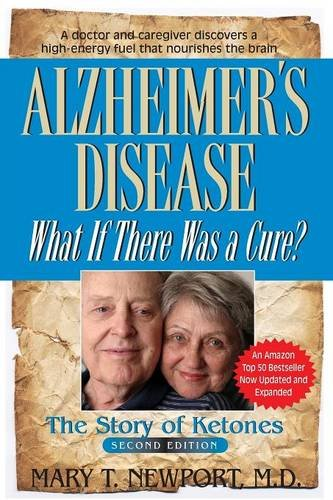 Alzheimers Disease  What If There Was A Cure   The Story Of Ketones