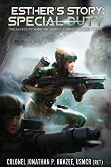 Esther's Story: Special Duty (The United Federation Marine Corps' Lysander Twins Book 4) by [Brazee, Jonathan P.]