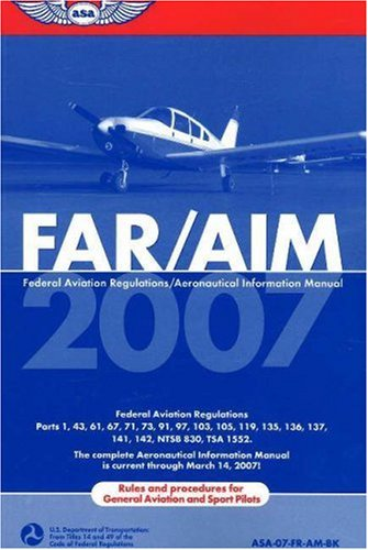 far-aim-2007-federal-aviation-regulations-aeronautical-information-manual-far-aim-series