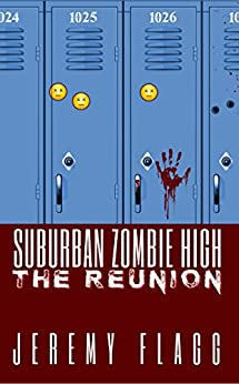 Suburban Zombie High: The Reunion by [Flagg, Jeremy]