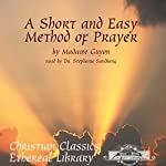 A Short and Easy Method of Prayer | Madame Guyon