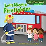 Let's Meet a Firefighter | Gina Bellisario