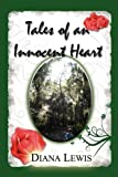 Tales of an Innocent Heart, Diana Lewis, 1436390893