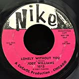 Jody Williams - Lonely Without You / Moanin' For Molasses (Promo) - 7