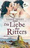 Die Liebe des Ritters: Roman (German Edition)