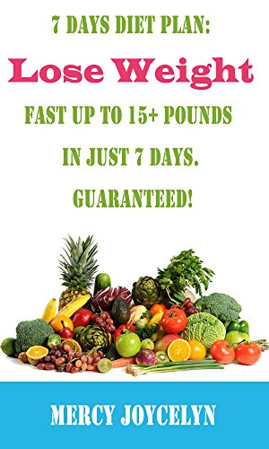 7 Days Diet Plan Lose Weight Up To 15 Pounds In Just 7 Days