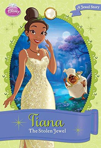 Disney Princess Tiana: The Stolen Jewel: A Jewel Story (Disney Princess Chapter Book: Series #1)