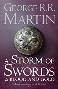 A Storm of Swords: Blood and Gold: Book 3 Part 2 of a Song of Ice and Fire Paperback – September 1, 2011 by George R. R. Martin (Author)