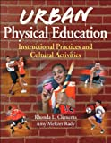 Urban Physical Education: Instructional Practices and Cultural Activities