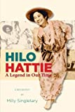 img - for Hilo Hattie: A Legend in Our Time by Milly Singletary (2006-09-03) book / textbook / text book