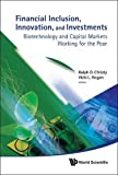img - for Financial Inclusion, Innovation, And Investments: Biotechnology and Capital Markets Working for the Poor book / textbook / text book