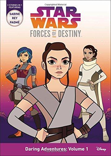 (Star Wars Forces of Destiny Daring Adventures: Volume 1: (Sabine, Rey, Padme))