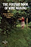 The Foxfire Book of Wine Making, Hilton Smith, 0525482741