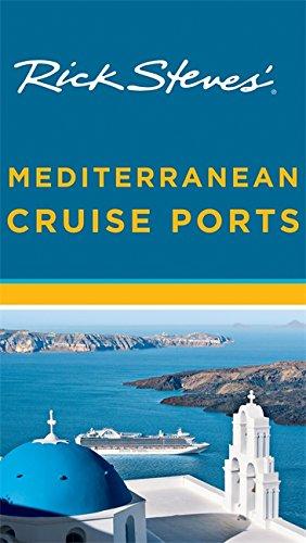 Rick Steves' Mediterranean Cruise Ports (Best Mediterranean Cruises 2019)
