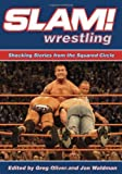 Slam! Wrestling: Shocking Stories from the Squared Circle