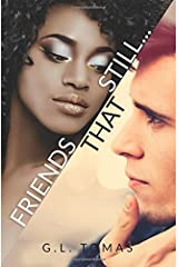 Friends That Still... (F*THS) (Volume 2) by G.L. Tomas (2016-03-31) Paperback