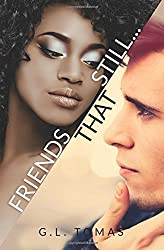 Friends That Still... (F*THS) (Volume 2) by G.L. Tomas (2016-03-31)