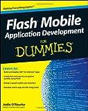 Flash Mobile Application Development for Dummies, Jodie O'Rourke, 1118012542