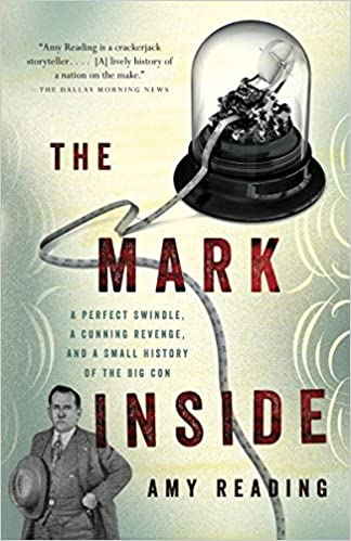 Amazon com: The Mark Inside: A Perfect Swindle, a Cunning