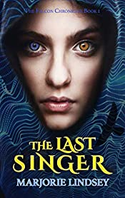 The Last Singer (The Falcon Chronicles Book 1)