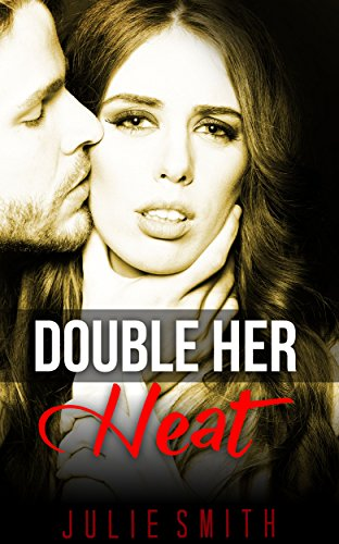 Double Her Heat