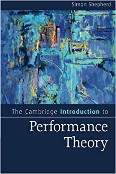 Book The Cambridge Introduction to Performance Theory (Cambridge Introductions to Literature) by Simon Shepherd (2016-03-15)