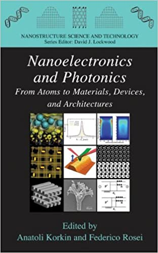 Nanoelectronics and Photonics and Architectures From Atoms to Materials Devices