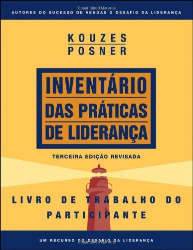 Inventario Das Praticas De Lideranca: Livro De Trabalho Do Participante (J-B Leadership Challenge: Kouzes/Posner)