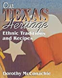 Our Texas Heritage, Dorothy McConachie, 155622785X