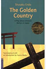Golden Country: A Play about Christian Martyrs in Japan Kindle Edition