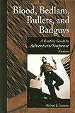 Blood, Bedlam, Bullets, and Badguys, Michael B. Gannon, 1563087324