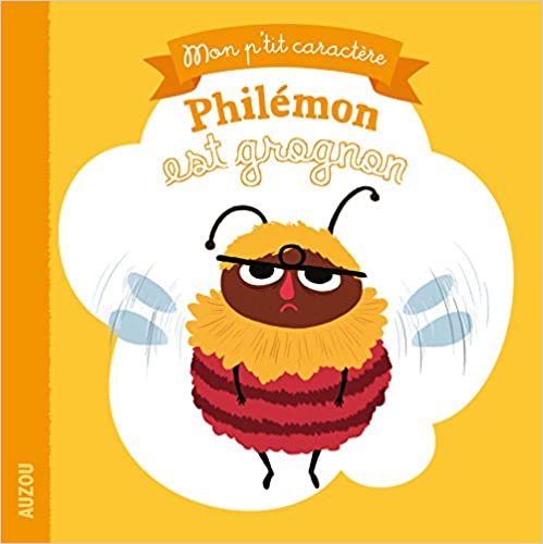 Philémon est grognon (Coll. Mon ptit caractère)